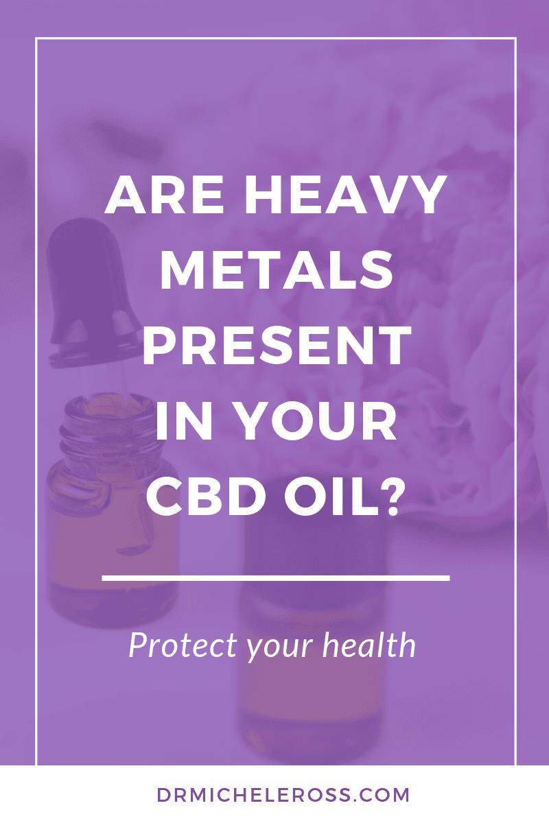 Are Heavy Metals in Your CBD Oil?