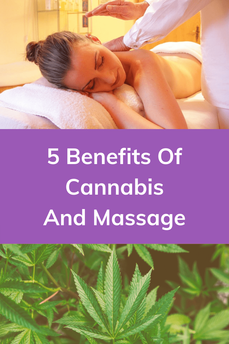 5 Benefits of Cannabis and Massage