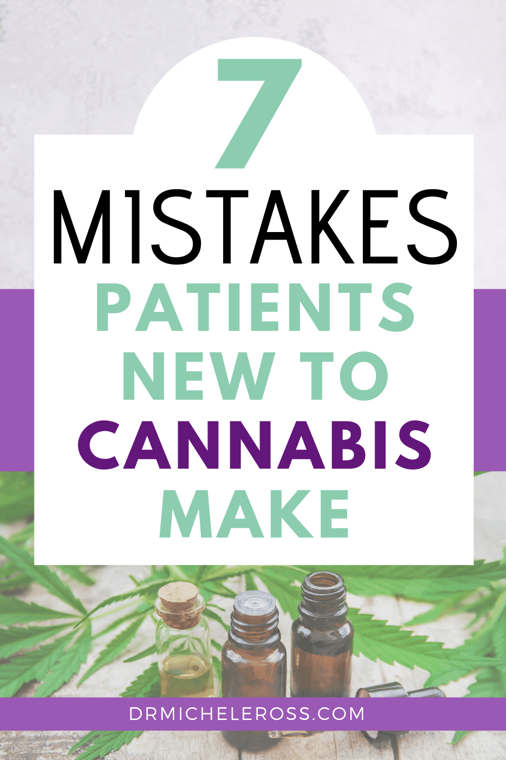 7 Mistakes Patients New To Medical Cannabis Make