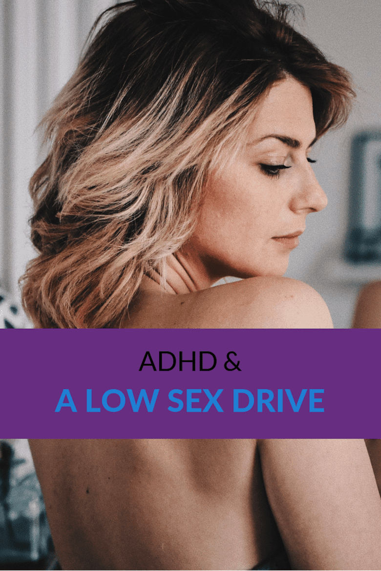 ADHD And A Low Sex Drive