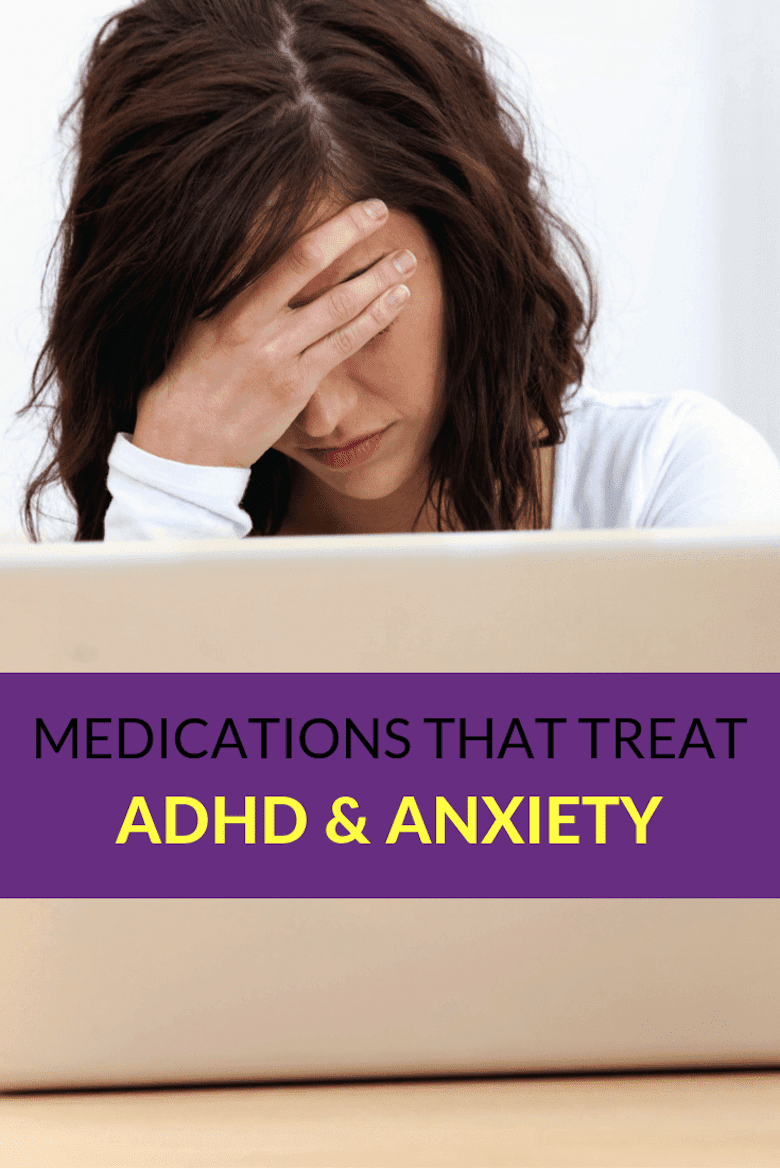 Medications That Treat ADHD & Anxiety