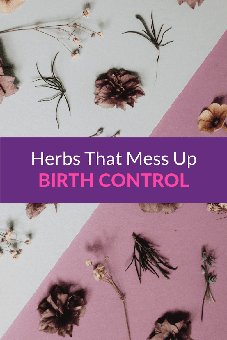Herbs That Affect Birth Control Pills