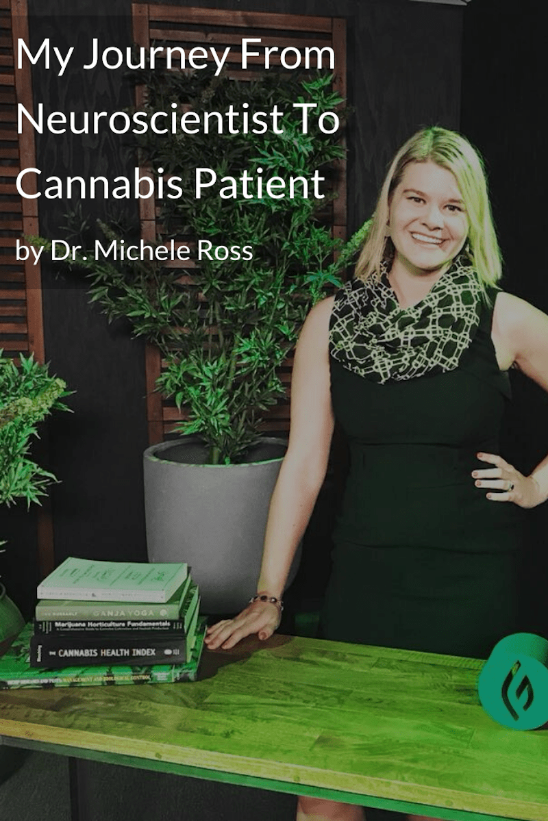 My Journey From Neuroscientist To Cannabis Patient