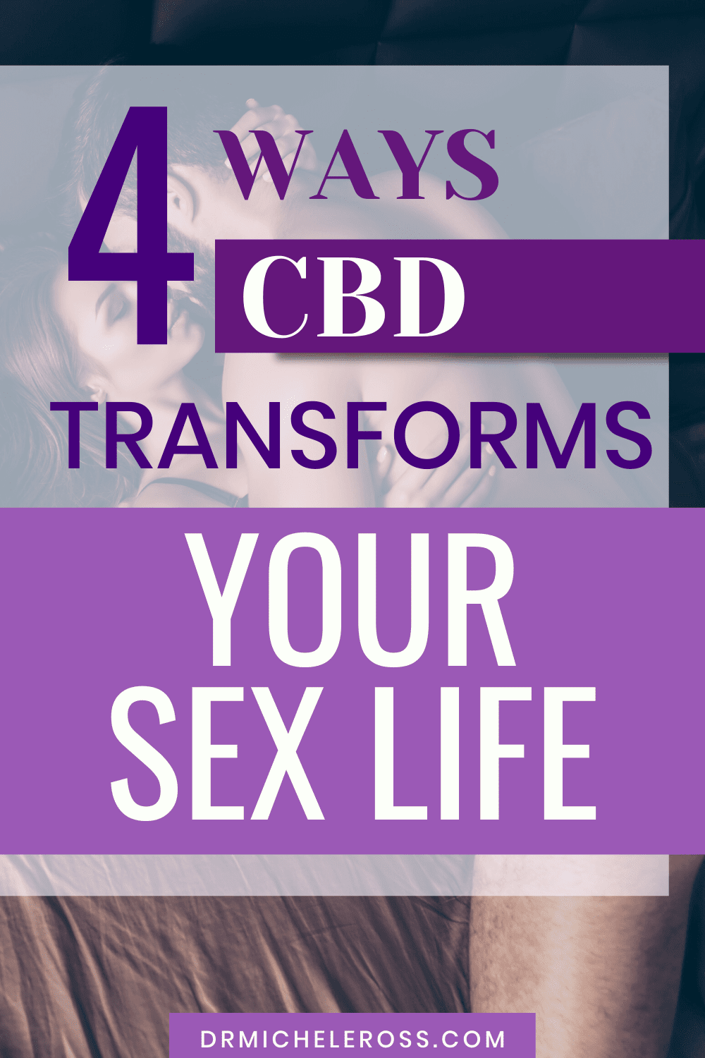 4 Ways CBD Can Transform Your Sex Life For Forever