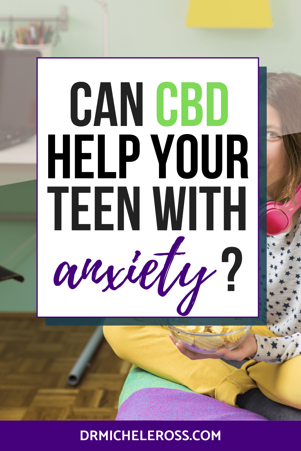 Can CBD Help Your Teenager With Anxiety?
