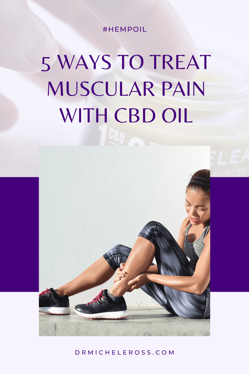 5 Best Ways To Treat Muscular Pain With CBD Oil