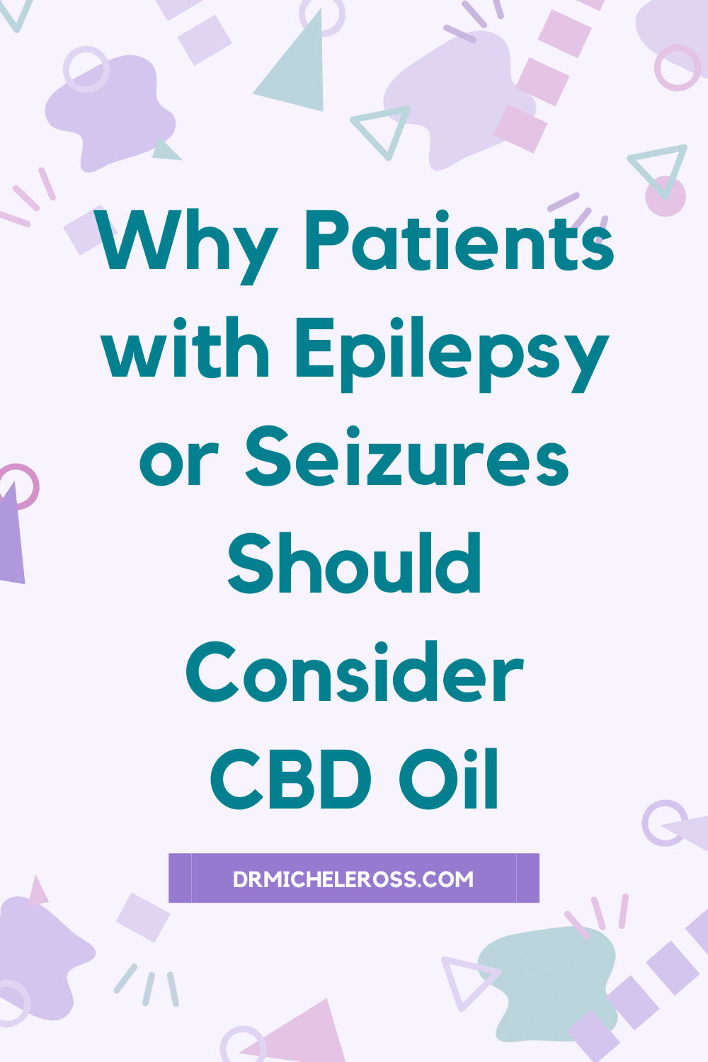 Why Patients With Epilepsy or Seizures Should Consider CBD Oil