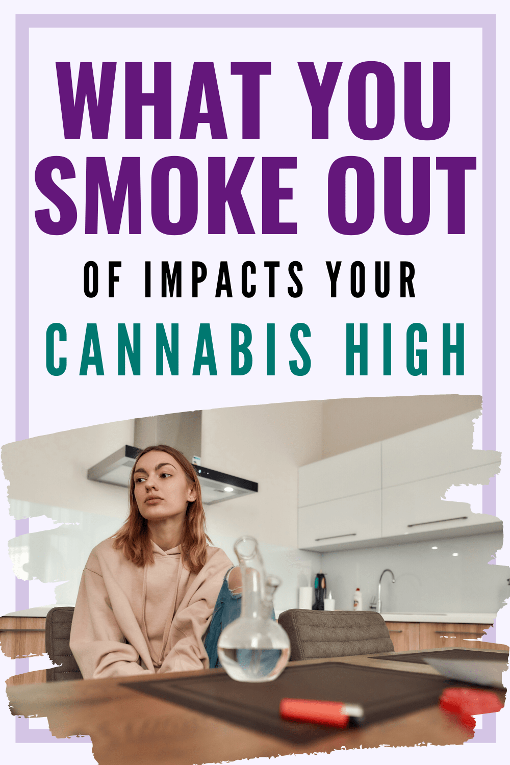Why What You Smoke Out Of Can Impact Your High