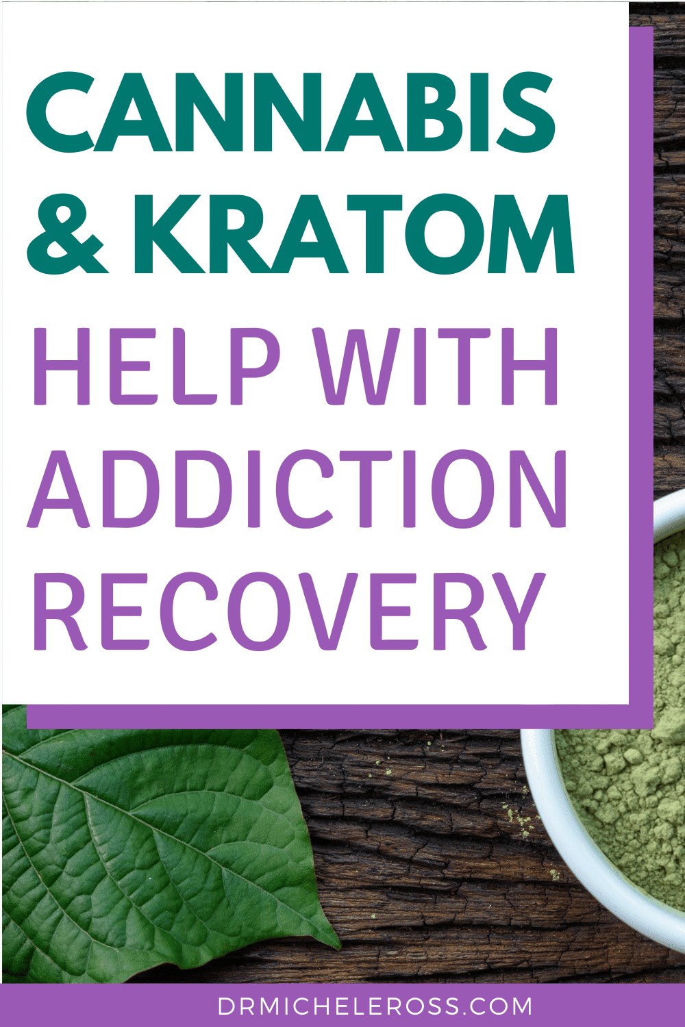 How Cannabis And Kratom Aid Addiction Recovery