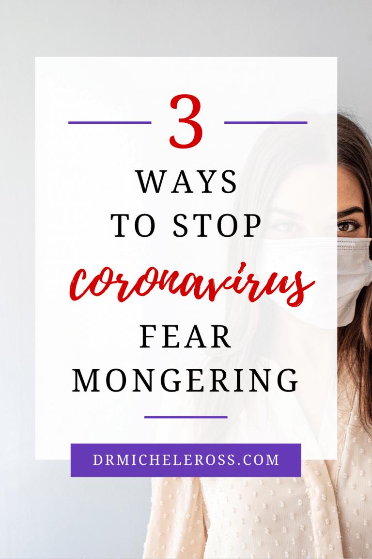3 Ways To Stop Coronavirus Fear Mongering