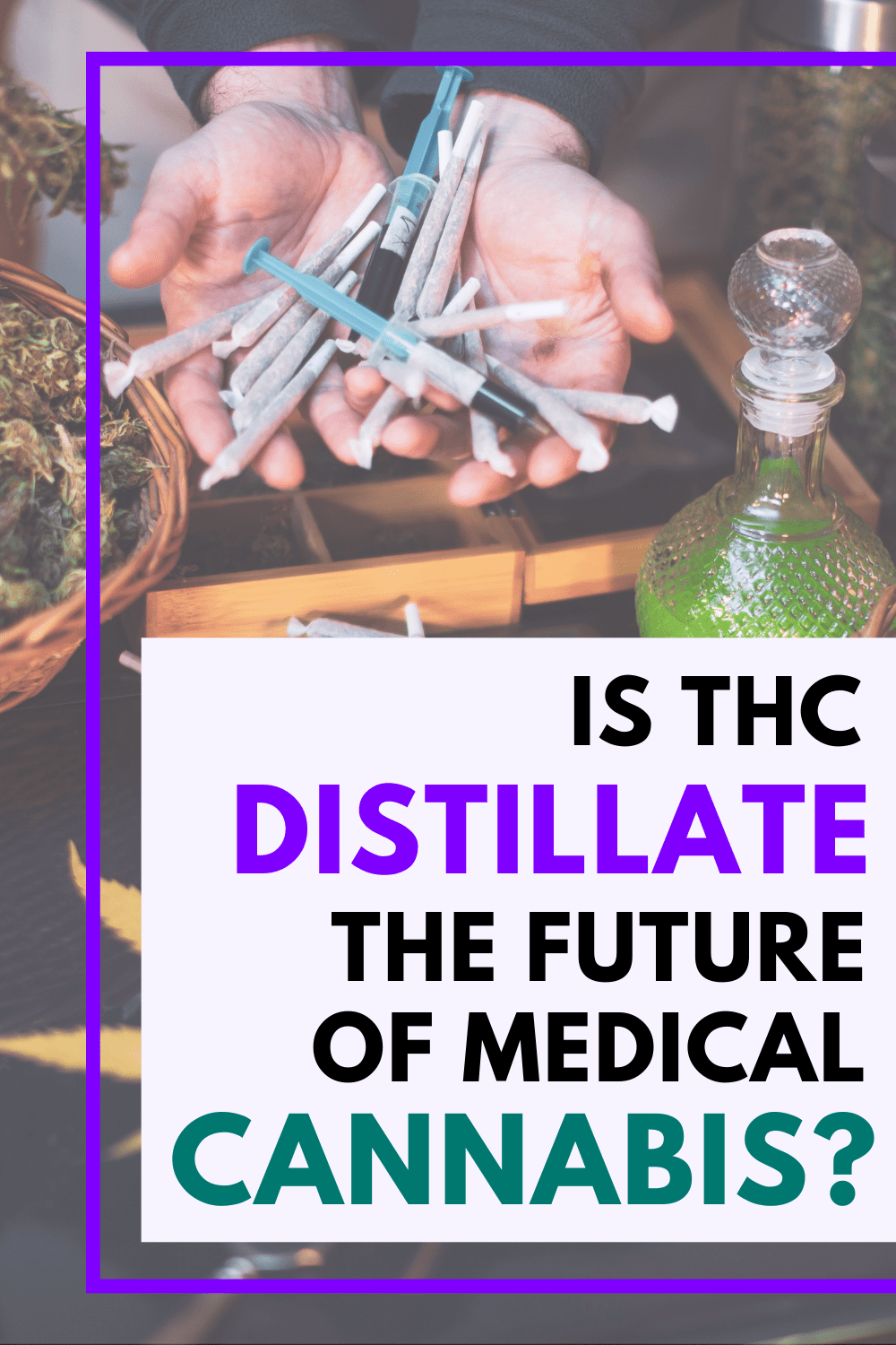Are THC Distillates the Future of Medical Cannabis?