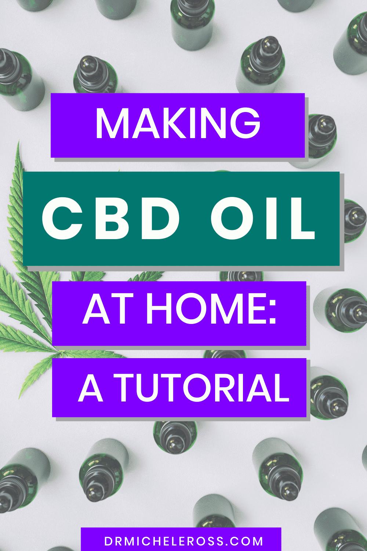 Making CBD Oil At Home: A Tutorial